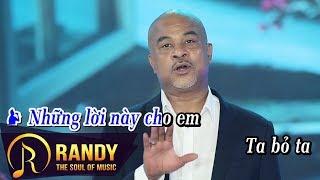 Những Lời Này Cho Em Karaoke ‣ Randy Beat Tone Nam