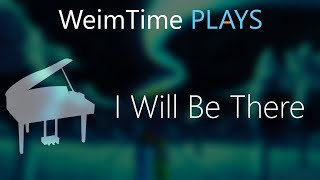 """WeimTime Plays"" - I Will Be There -- MP3 Download"