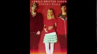 """Lonely Drifter Karen - """"Velvet Rope"""""""