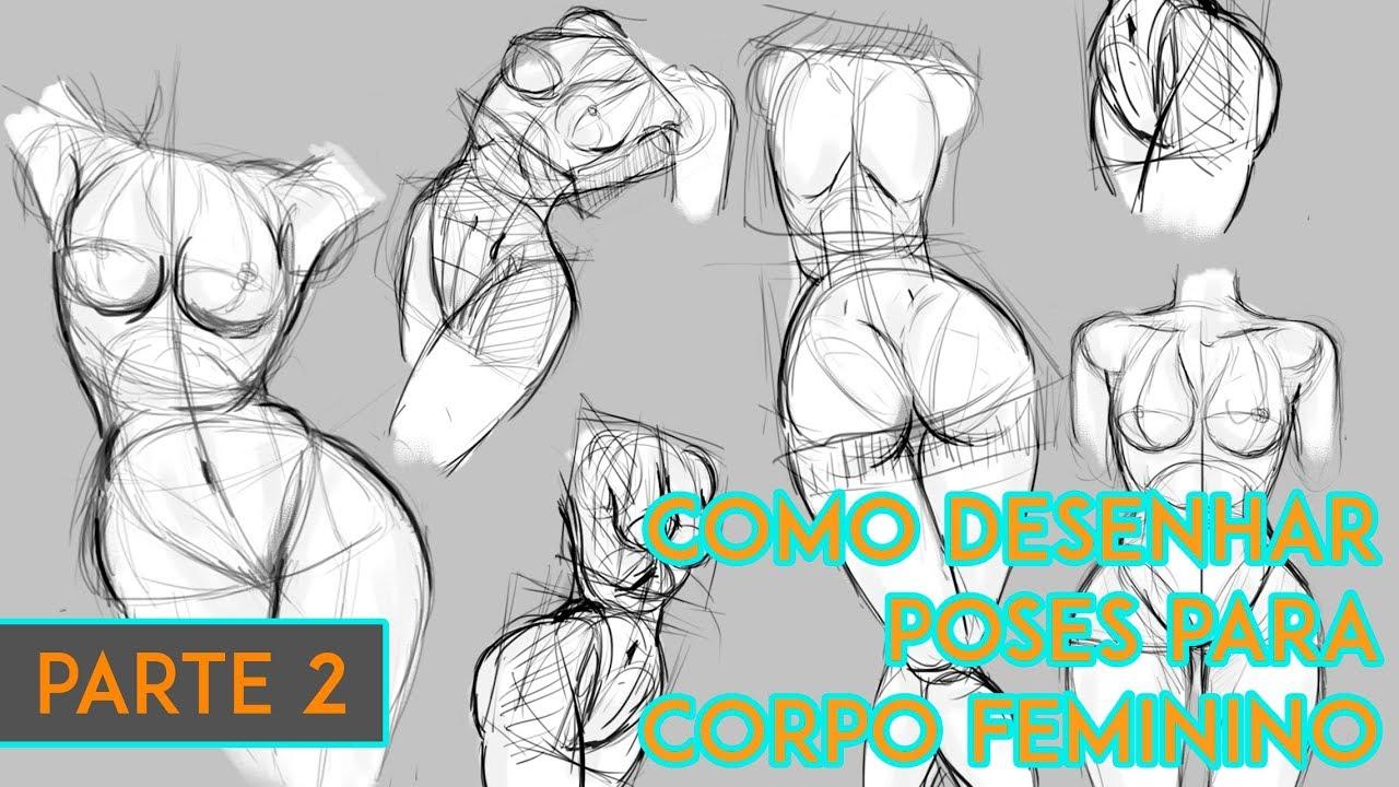 Como Desenhar O Corpo Feminino Parte 2 Aprenda A Desenhar Poses
