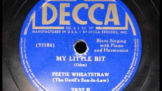 MY LITTLE BIT by Peetie Wheatstraw 1941