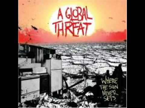 A Global Threat - Not Those Kids