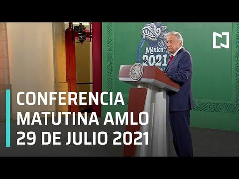 AMLO Conferencia Hoy / 29 de Julio 2021