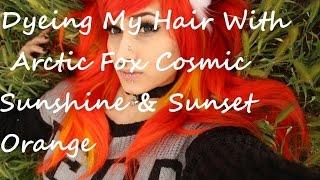Dyeing My Hair With Arctic Fox Cosmic Sunshine & Sunset Orange