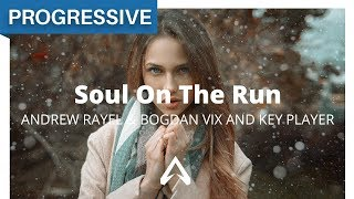 Andrew Rayel & Bogdan Vix And Key Player feat. Roxana Constantin – Soul On The Run