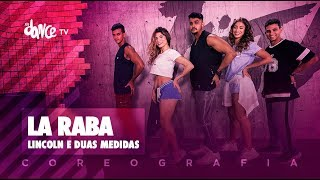 Baixar La Raba - Lincoln e Duas Medidas | FitDance TV (Coreografia) Dance Video