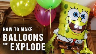 How To Make Balloons, That Explode