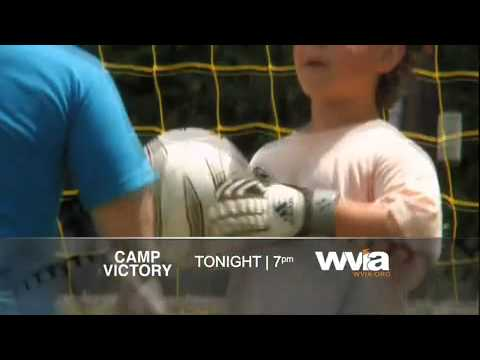 Camp Victory - Broadcast Premiere Tonight at 7pm on WVIA-TV