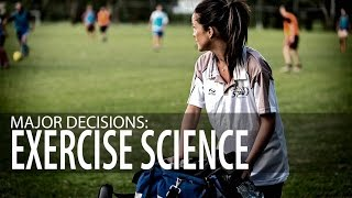 Major Decisions: Exercise Science