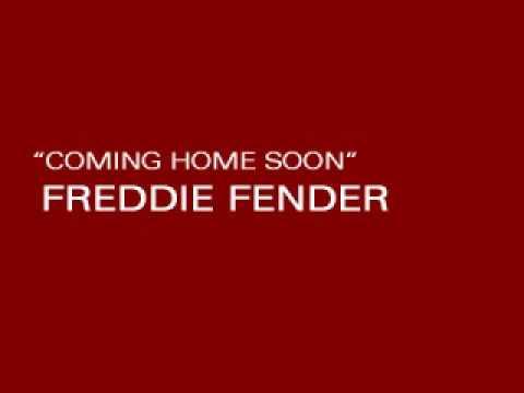 FREDDIE FENDER - COMING HOME SOON