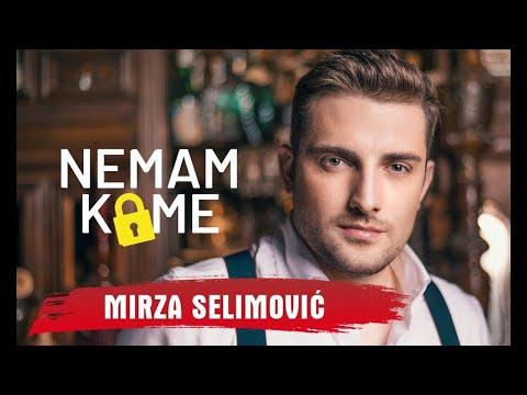 MIRZA SELIMOVIC - NEMAM KOME (OFFICIAL VIDEO) 2018