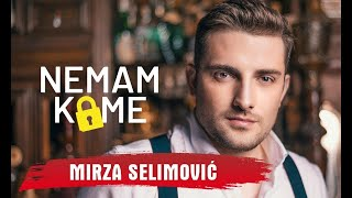 MIRZA SELIMOVIC - NEMAM KOME (OFFICIAL VIDEO)