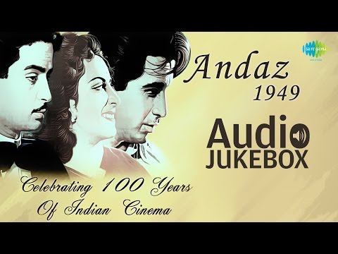Andaz (1949) Movie songs - Jukebox (HQ) | Full Album | Raj kapoor, Dilip Kumar , Nargis | Naushad
