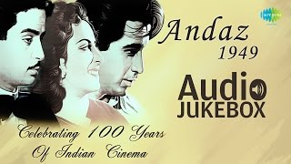 Andaz (1949) Movie songs - Jukebox (HQ) | Full Album | Raj kapoor, Dilip Kumar , Nargis | Naushad
