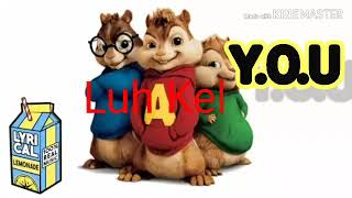 Luh Kel - Y.O.U. (Chipmunk Version)