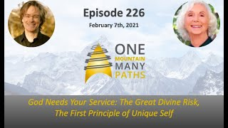 Episode 226 God Needs Your Service: The Great Divine Risk, The First Principle of Unique Self