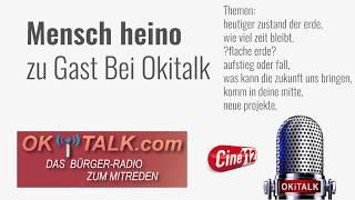 mensch heino bei Okitalk Radio 2018 / heutiger zustand der erde uvm.