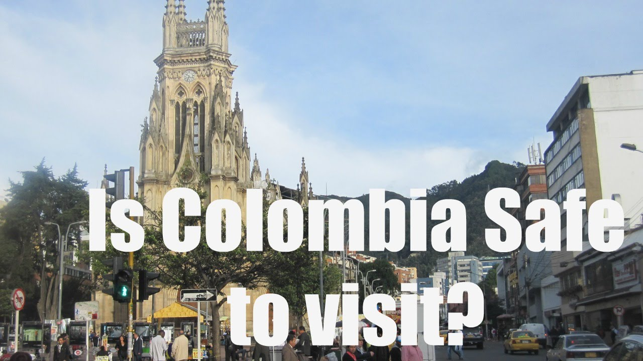 Is Colombia Safe To Visit Youtube