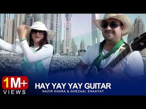 Nazir Khara & Ghezaal Enaayat - Hay Yay Yay Guitar Official Video HD