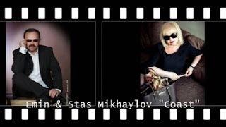 "Emin & Stas Mikhaylov ""Coast"" (lyrics )"
