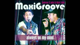 MaxiGroove - Alwaуs on my mind (Club Mix)