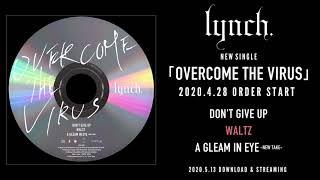 『OVERCOME THE VIRUS』全曲試聴動画 / lynch.