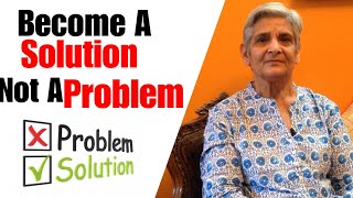 Become a solution not a problem | develop problem solving skills | tips to solve problems