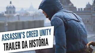 Assassin's Creed Unity - Trailer da História [Dublado]