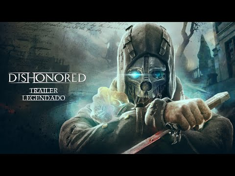 Dishonored - Trailer Oficial Legendado [HD]