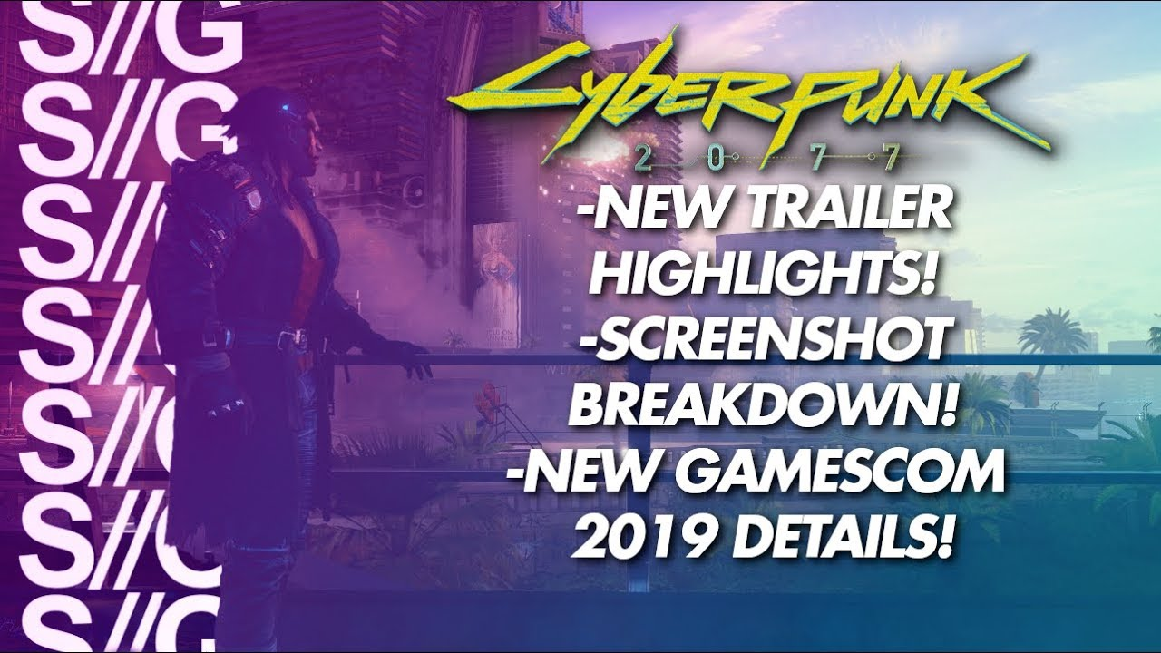 Cyberpunk 2077 at GAMESCOM 2019! New Trailer, New Screenshots and More!