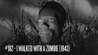 EFC II #182 - I Walked with a Zombie (1943)