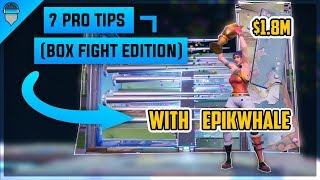 7 PRO Tips From NRG EpikWhale! Box Fight Edition! (3rd In World Cup Champion Fortnite)