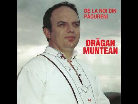 Drăgan Muntean - De la noi din Pădureni - Album Integral
