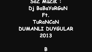 Dj BaBaYoRGuN   DuMaNLı DuYGuLaR 2013 New TRaCk öZeL ŞaRKı   YouTube
