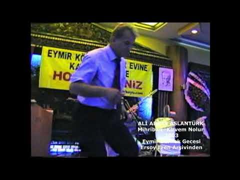ALİ ABBAS ASLANTÜRK- MİHRİBAN- KİVREM NOLUR