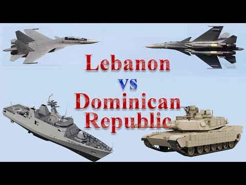 Lebanon vs Dominican Republic Military Comparison 2017