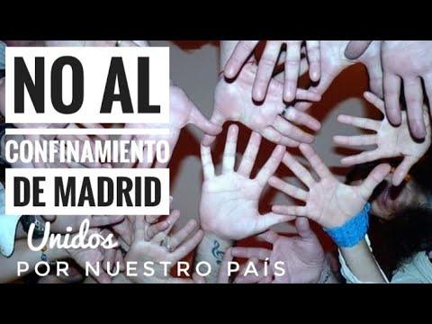 """UNIDOS POR NUESTRO PAÍS """"No al confinamiento de Madrid"""""""