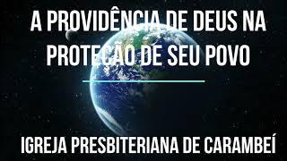 A PROVISÃO DE DEUS NA PROTEÇÃO DO SEU POVO