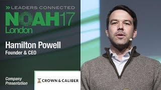 Hamilton Powell, Crown & Caliber - NOAH17 London