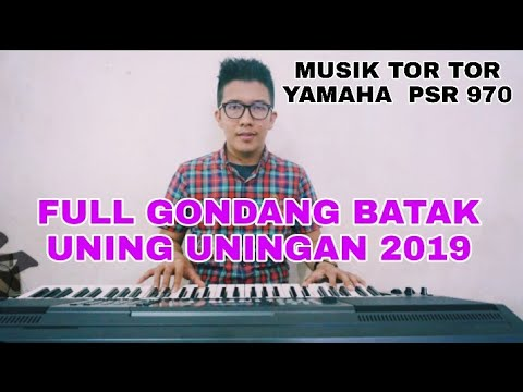 GONDANG BATAK UNING UNINGAN 2019 NONSTOP YAMAHA PSRs-975