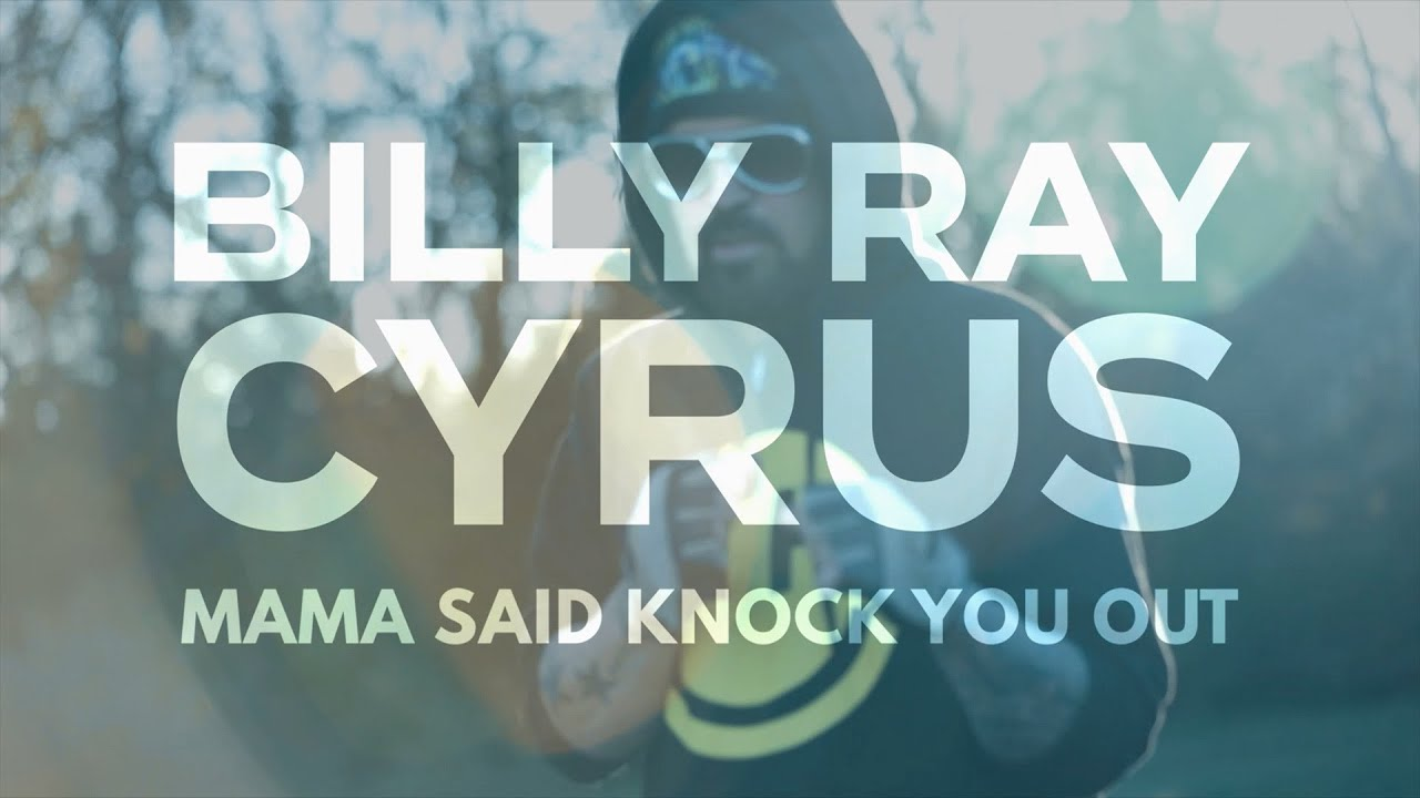 Billy Ray Cyrus - Mama Said Knock You Out