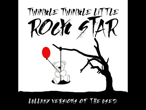 The Taste Of Ink Lullaby Versions Of The Used By Twinkle Twinkle Little Rock Star