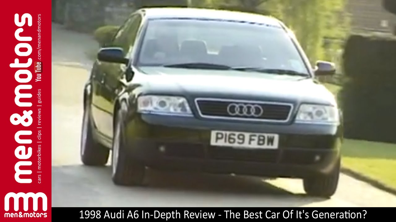 1998 Audi A6 In Depth Review The Best Car Of It S Generation You