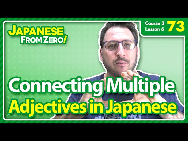 Connecting Multiple Adjectives - Japanese From Zero! Video 73
