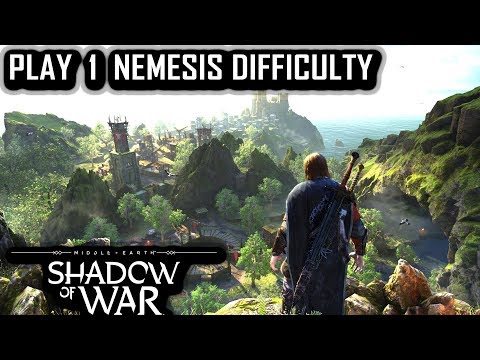 Middle Earth - Shadow of War Play 1 Nemesis Difficulty (Game mechanics discussion)