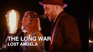 The Long War | Lost Angela | First Play Live
