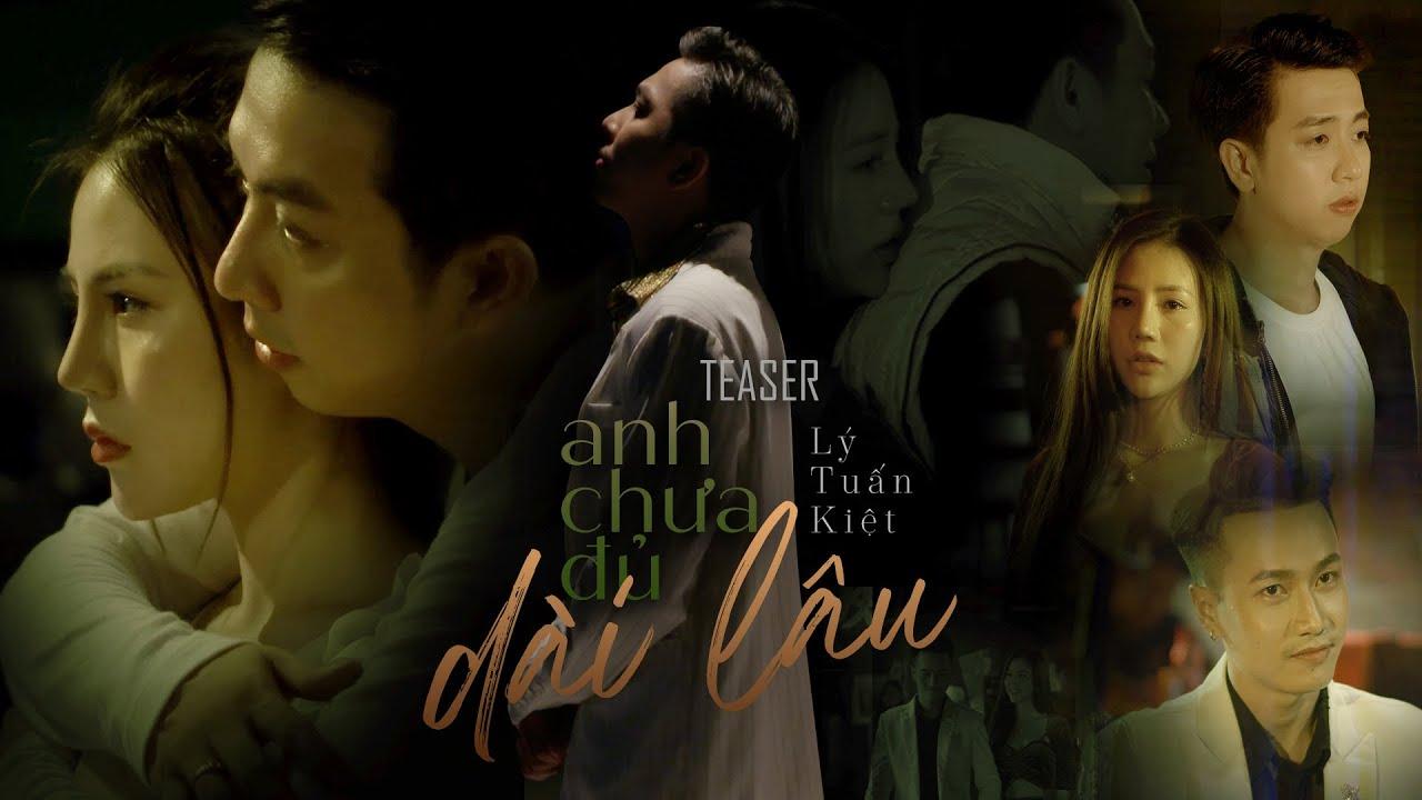 Anh Chưa Đủ Dài Lâu - Lý Tuấn Kiệt | Teaser Official | 23/04/2021