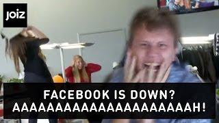 Facebook down? AAAAAAAAAAAAAH!!