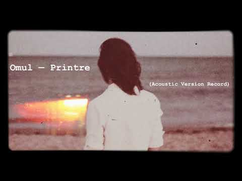 Omul — Printre (Acoustic Version Record)