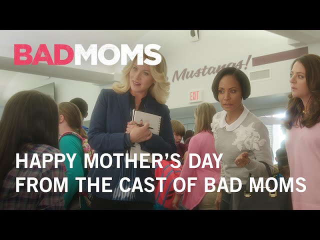 Bad Moms | Happy Mother's Day From The Cast of Bad Moms | STX Entertainment
